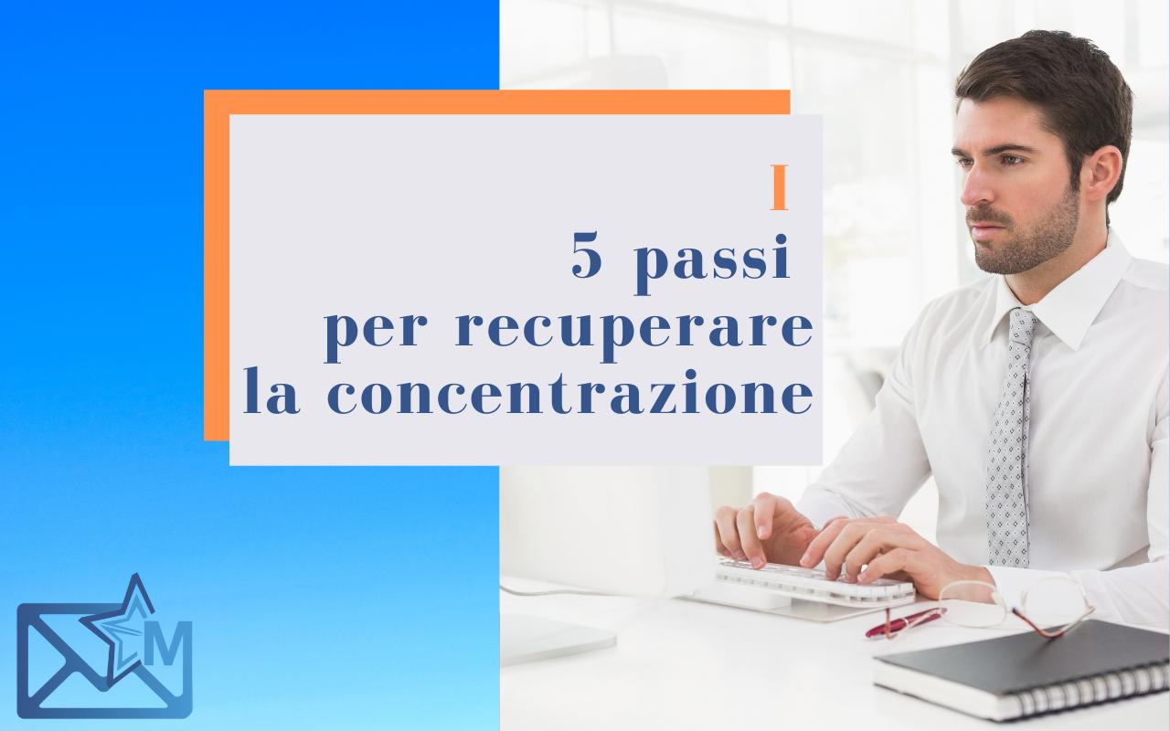 I 5 passi per recuperare la concentrazione