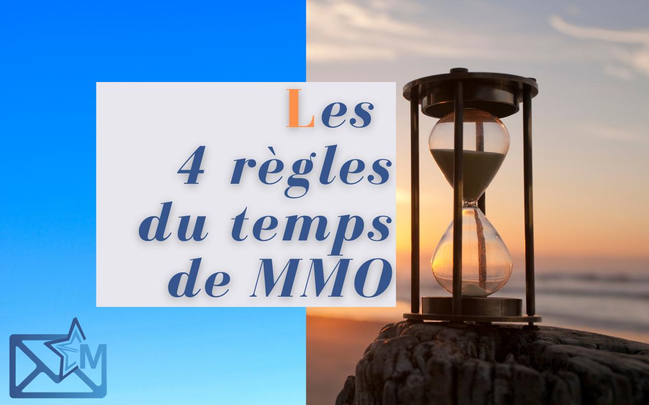 Les 4 règles du temps de MMO