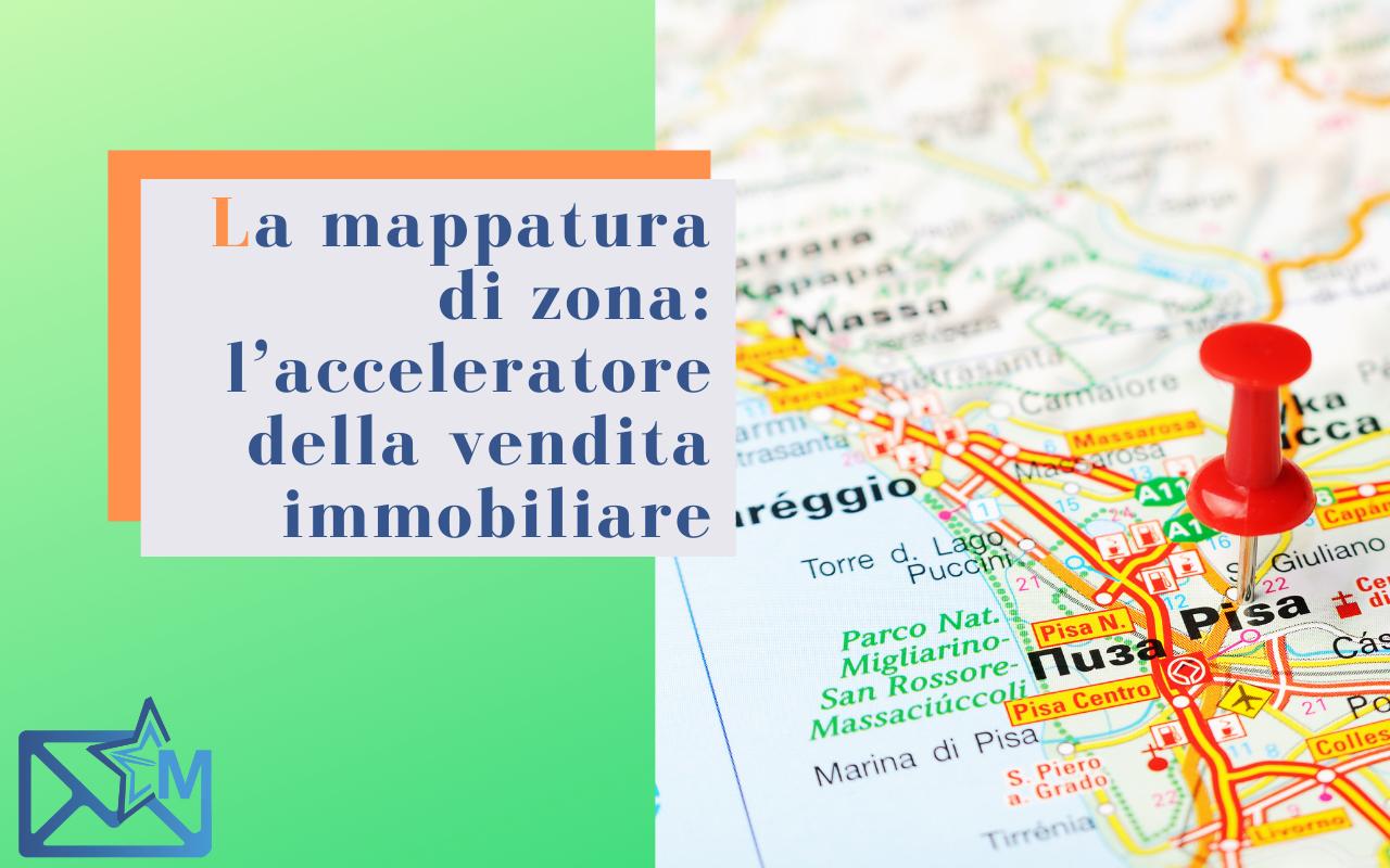 La mappatura di zona: l'acceleratore della vendita immobiliare
